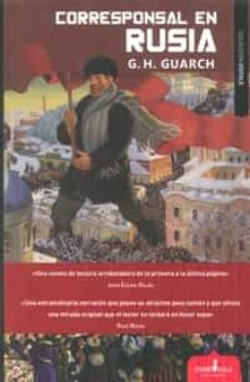 Descargar ebook desde google book mac CORRESPONSAL EN RUSIA DJVU de G.H. GUARCH 9788417042301 in Spanish