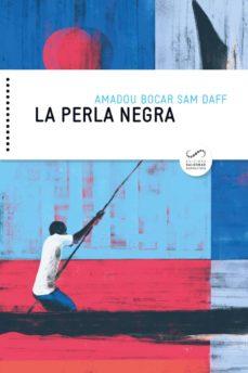 Enlaces de descarga de libros electrónicos de Rapidshare LA PERLA NEGRA de AMADOU BOCAR SAM DAFF