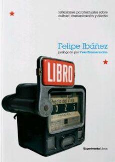 Descarga los libros más vendidos REFLEXIONES PARATEXTUALES SOBRE CULTURA, COMUNICACIÓN Y DISEÑO iBook de FELIPE IBÁÑEZ (Spanish Edition) 9788418049101
