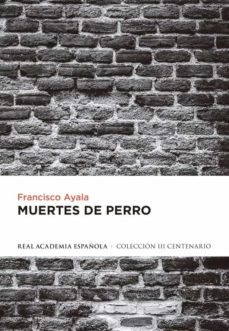 Descarga de libros de texto pda MUERTES DE PERRO  9788420406701 de FRANCISCO AYALA