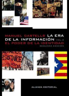 la era de la informacion (vol. 2): economia, sociedad y cultura. el poder de la identidad-manuel castells-9788420647401
