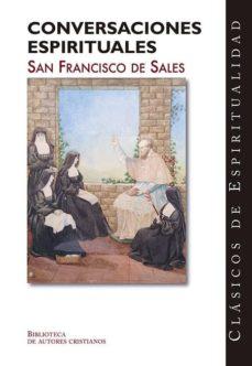 Descarga gratuita en línea CONVERSACIONES ESPIRITUALES 9788422021001 (Literatura española)  de SAN FRANCISCO DE SALES