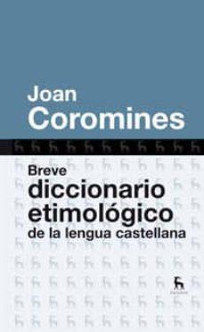 Mrnice.mx Breve Diccionario Etimologico De La Lengua Castellana Image
