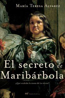 el secreto de maribarbola ¿que ocultaba la enana de las meninas?-maria teresa alvarez-9788427030701