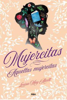 Ebook descargas de libros de texto gratis MUJERCITAS / AQUELLAS MUJERCITAS RTF DJVU MOBI 9788427217201 de LOUISA MAY ALCOTT (Literatura española)