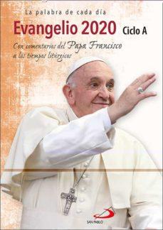 Descargar EVANGELIO 2020 CON EL PAPA FRANCISCO - LETRA GRANDE - CICLO A gratis pdf - leer online
