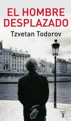 el hombre desplazado-tzvetan todorov-9788430606801