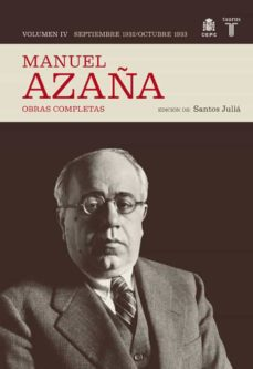 obras completas (tomo iv) septiembre de 1932 - octubre de 1933-manuel azaña-9788430607501