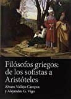 Descargar FILOSOFOS GRIEGOS: DE LOS SOFISTAS gratis pdf - leer online