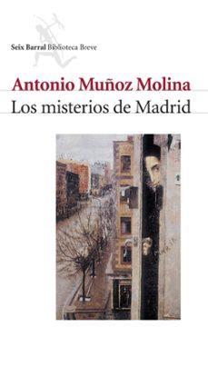 Descargas gratuitas de libros de audio mp3 gratis LOS MISTERIOS DE MADRID (2ª ED) de ANTONIO MUÑOZ MOLINA RTF iBook DJVU 9788432210501