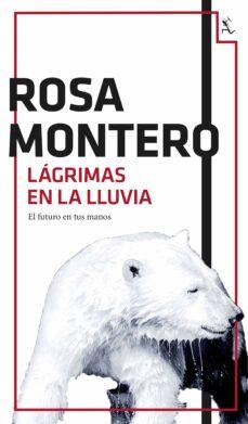 Libro de descarga de audio LAGRIMAS EN LA LLUVIA (Literatura española) 9788432224201 de ROSA MONTERO PDF RTF