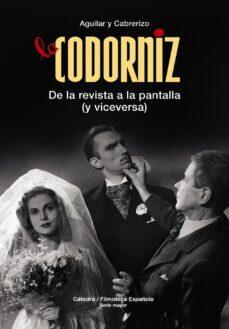 Descargas de audiolibros mp3 gratis LA CODORNIZ: DE LA REVISTA A LA PANTALLA (Y VICEVERSA) 9788437640501 in Spanish de SANTIAGO AGUILAR, FELIPE CABRERIZO