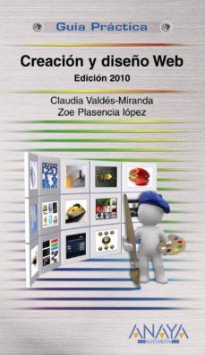 creacion y diseño web (ed. 2010) (guia practica)-claudia valdes-miranda-zoe plasencia lopez-9788441527201