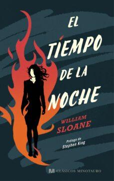 Descargar libro electrónico de google libro en línea EL TIEMPO DE LA NOCHE (Literatura española) 9788445003701 de WILLIAM SLOANE