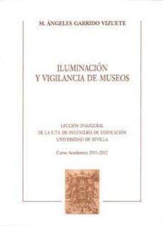 iluminacion y vigilancia de museos-m. angeles garrido vizuete-9788447213801