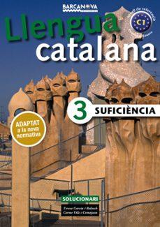 Buenos libros descarga gratis LLENGUA CATALANA 3 SUFICIENCIA (SOLUCIONARI) 9788448941901 en español  de TERESA GARCIA BALASCH, CARME VILA COMAJOAN