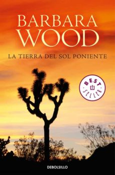 Busca y descarga ebooks LA TIERRA DEL SOL PONIENTE de BARBARA WOOD 9788466342001