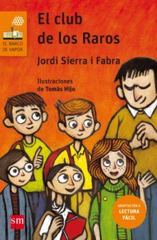 El Club De Los Raros Lectura Fácil Jordi Sierra I Fabra Comprar Libro 9788467595901