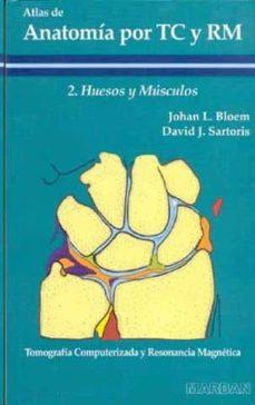 Descargar Ebook para jsp gratis ATLAS DE ANATOMIA POR TC Y RM 9788471011701 en español de J.L. BLOEM, DAVID J. SARTORIS