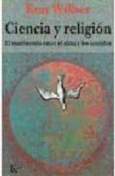 ciencia y religion: el matrimonio entre el alma y los sentidos-ken wilber-9788472454101