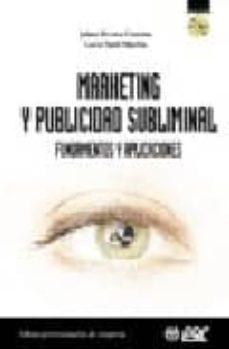 marketing y publicidad subliminal: fundamentos y aplicaciones (co n cd-rom)-jaime rivera camino-lucia sutil martin-9788473563901