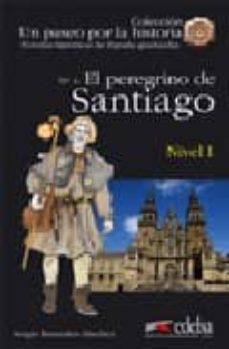 Chapultepecuno.mx El Peregrino De Santiago Nº 4: Nivel I (Un Paseo Por La Historia: Novelas Historicas De España Graduadas) Image