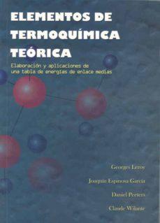 Garumclubgourmet.es Elementos De Termoquimica Teorica: Elaboracion Y Aplicaciones De Una Tabla De Energias De Enlace Medias Image