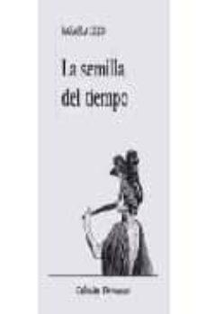 LA SEMILLA DEL TIEMPO - RAFAELA LILLO | Adahalicante.org