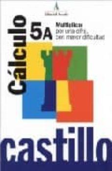 Valentifaineros20015.es Calculo 5a Multiplicar Por Una Cifra (Castillo) Image