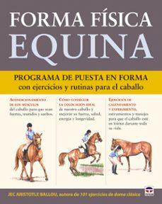 forma fisica equina: programa de puesta en forma con ejercicios y rutinas para el caballo-jec aristotle ballopu-9788479028701