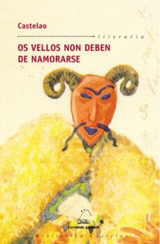 Los mejores libros descargan google books OS VELLOS NON DEBEN NAMORARSE FB2 en español 9788482887401 de CASTELAO