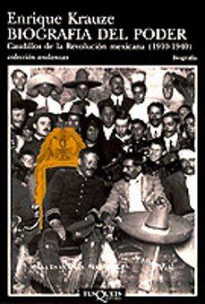 biografía del poder. caudillos de la revolución mexicana (1910-1940)-enrique krauze-9788483100301