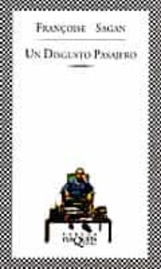 Descarga un libro de google books gratis. UN DISGUSTO PASAJERO ePub DJVU iBook de FRANÇOISE SAGAN en español 9788483106501