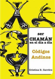 ser chaman en el dia a dia – códigos andinos (ebook)-cristina d. carrere-9788483266601