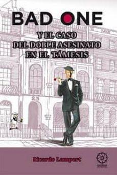 ¿Es legal descargar libros de epub bud? BAD ONE: Y EL CASO DEL DOBLE ASESINATO EN EL TAMESIS (2ª ED.)  en español