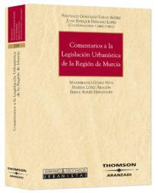 comentarios legislacion urbanistica region murcia-santiago gonzalez-varas ibañez-9788483556801