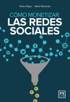 como monetizar las redes sociales-pedro rojas-maria redondo-9788483569801