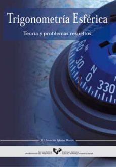 trigonometria esferica: teoria y problemas resueltos-maria asuncion iglesias martin-9788483736401
