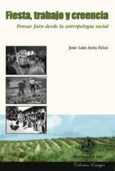 Permacultivo.es Fiesta, Trabajo Y Creencia: Pensar Jaen Desde La Antropologia Soc Ial Image