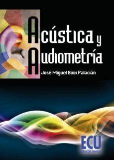 Descarga gratuita de ebooks griegos 4 ACUSTICA Y AUDIOMETRIA 9788484549901 (Spanish Edition) de JOSE MIGUEL BOIX Y PALACIAN