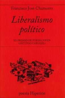 Descargar libros de Android pdf LIBERALISMO POLÍTICO 9788490021101 de FRANCISCO JOSE CHAMORRO RTF