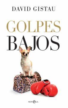 Descarga de libros de texto en formato pdf. GOLPES BAJOS (Literatura española) de DAVID GISTAU PDB DJVU 9788490609101
