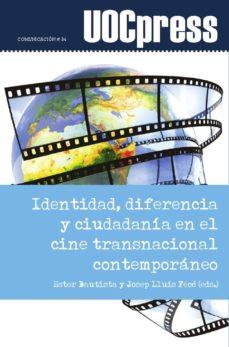 identidad, diferencia y ciudadanía en el cine transnacional contemporáneo (ebook)-ester bautista botello-josep lluís fecé gómez-9788490647301