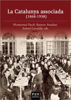 LA CATALUNYA ASSOCIADA (1868-1938) | VARIOS AUTORES | Comprar ...