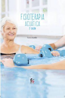 Descargar notas de libro gratis FISIOTERAPIA ACUÁTICA (2ª ED.) (Spanish Edition) de FRANCISCO JAVIER CASTILLO MONTES 9788491933601