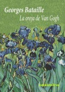 la oreja de van gogh-georges bataille-9788493864101