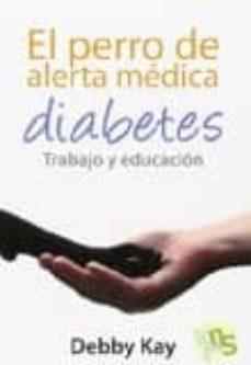 el perro de alerta médica. diabetes-benigno paz ramos-9788494410901