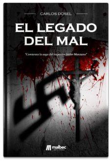 Descargar gratis kindle books rapidshare EL LEGADO DEL MAL  de CARLOS DOSEL