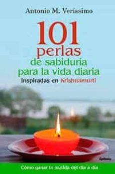 101 perlas de sabiduria para la vida diaria: inspiradas en krishnamurti-antonio m. verisssimo-9788494586101