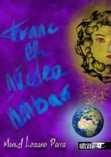 FRANC:EL NUCLEO AMBAR - MANUEL LOZANO PARRA   Adahalicante.org